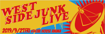 2019/09/27 WEST SIDE JUNK LIVE @ LIVE HOUSE ANIMA